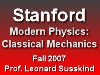 This is a lecture from Professor Leonard Susskind's Fall 2007 Classical Mechanics course at Stanford University.