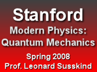 This is a lecture from Professor Leonard Susskind's Spring 2008 Quantum Mechanics course at Stanford University.