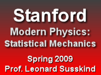 This is a lecture from Professor Leonard Susskind's Spring 2009 Statistical Mechanics course at Stanford University.